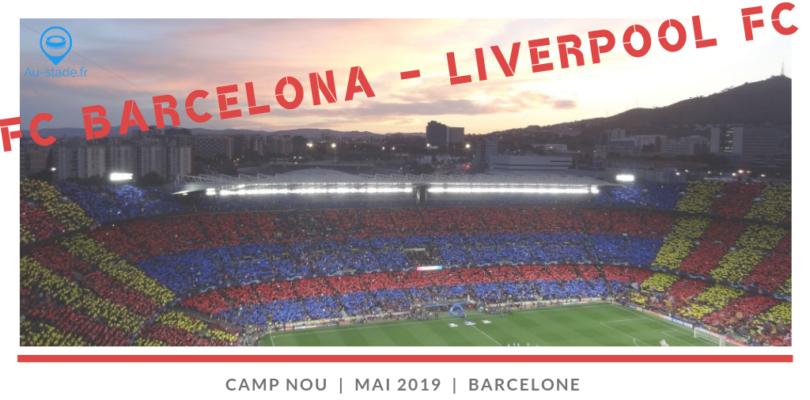 FC Barcelone – Liverpool FC : 1/2 finale de LdC en away