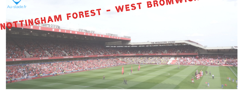 Nottingham Forest – West Bromwich Albion (et visite de Meadow Lane)