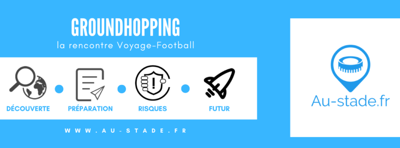 Le groundhopping, la rencontre Voyage-Football