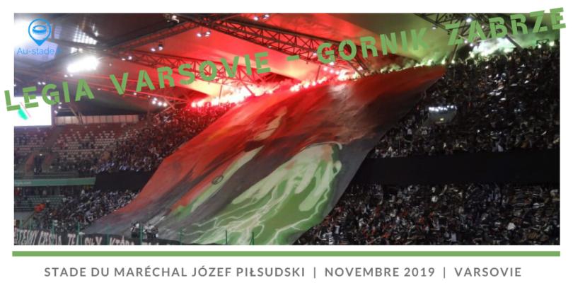 Legia Varsovie – Gornik Zabrze + reportage photo de la fête nationale (Pologne 1/2)