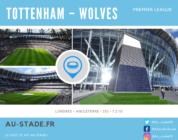 Tottenham – Wolves : on juge le nouveau stade.